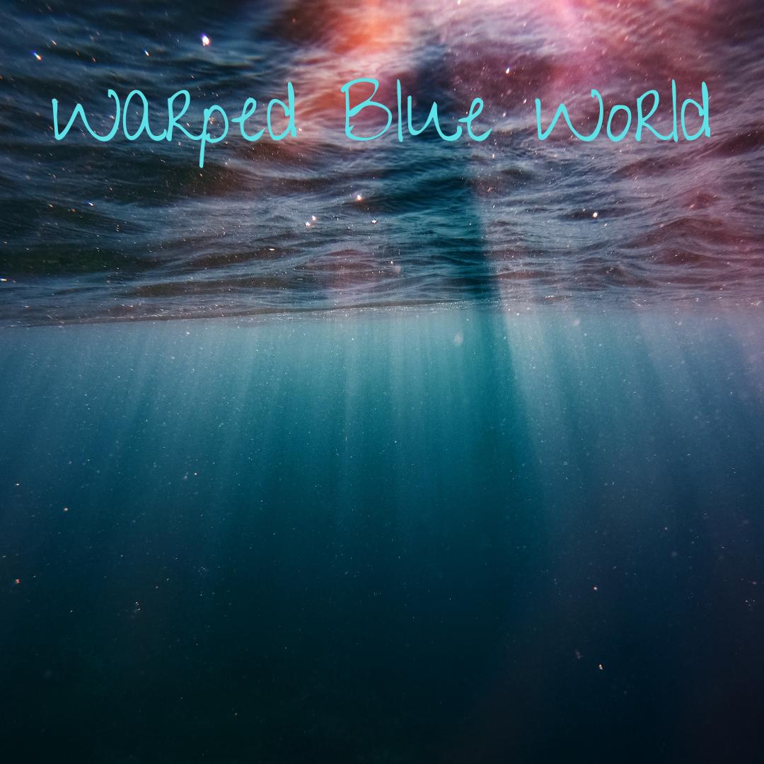 Warped Blue World